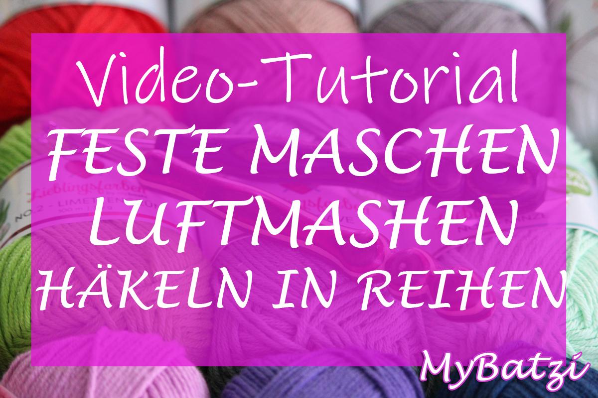 Häkeltutorial Feste Maschen Und Luftmaschen Lernen