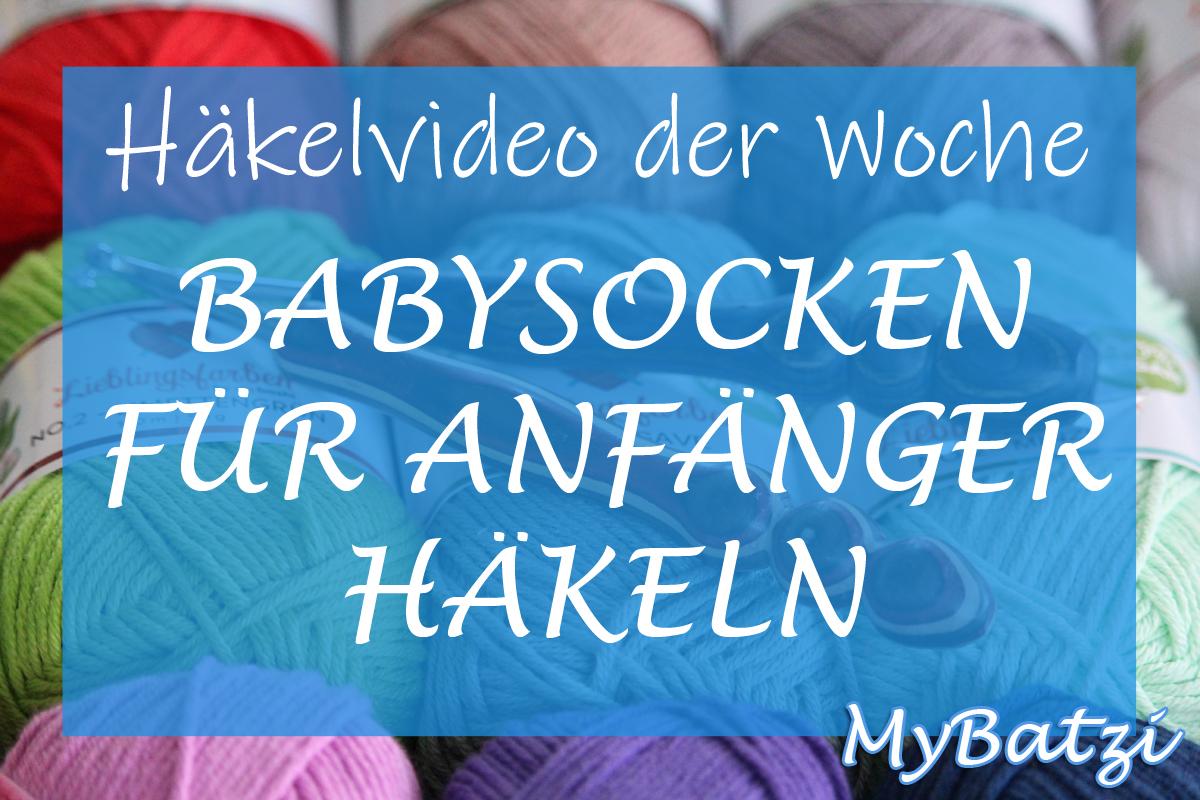 Videotutorial Babysocken Häkeln Für Anfänger
