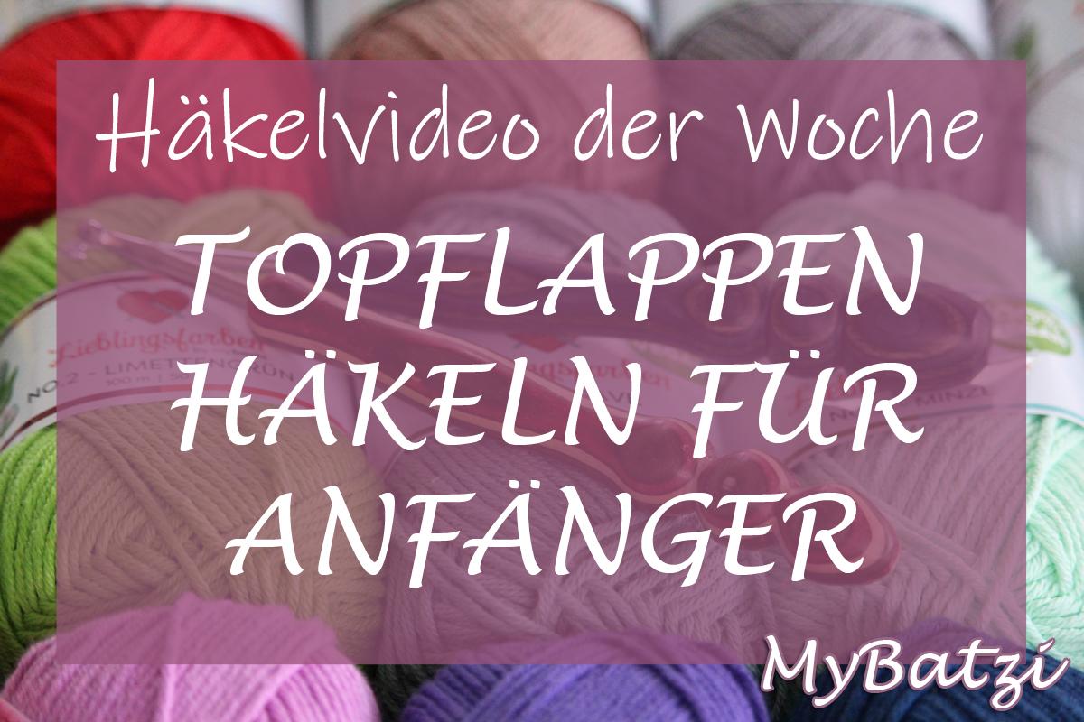 Videotutorial Topflappen Häkeln Für Anfänger